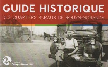 Guide historique des quartiers ruraux de Rouyn-Noranda